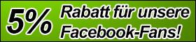 5% Rabatt für unsere Facebook-Fans!