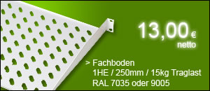 """19"""" Fachboden 1HE 250mm für nur 13,00 netto"""